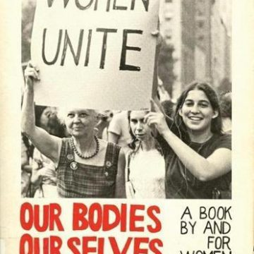 Long ago and far away, 'Our Bodies, Ourselves' bonded us as women